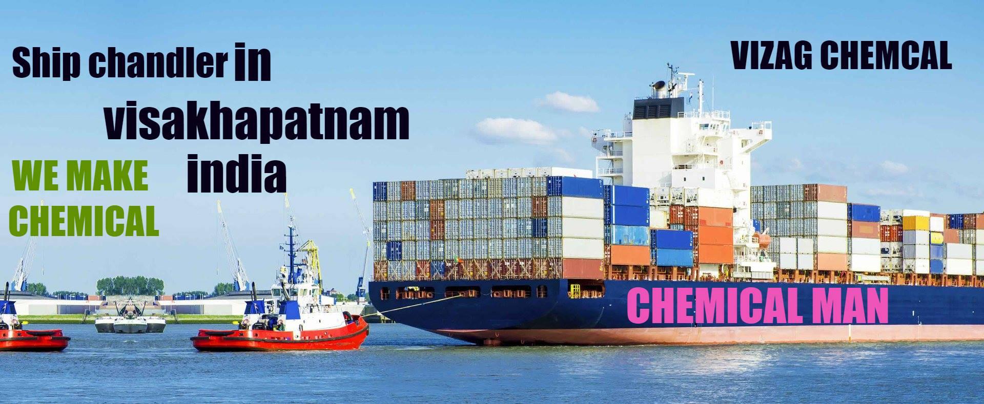 Ship chandler In Visakhapatnam India ifo Chemical Man India | Vizag